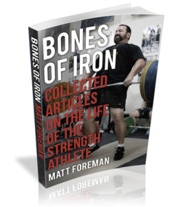 Bones of Iron Collected Articles on the Life of a Strength Athlete