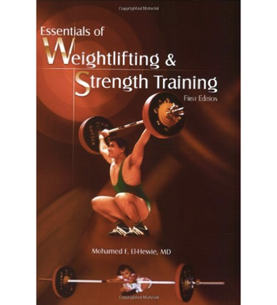 Essentials Of Weightlifting & Strength Training By Mohamed F. El-Hewie