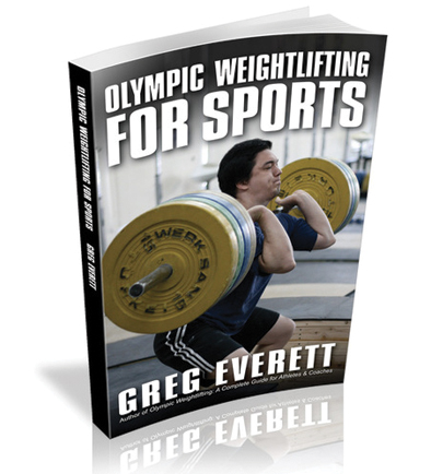 Olympic Weightlifting For Sports By Greg Everett