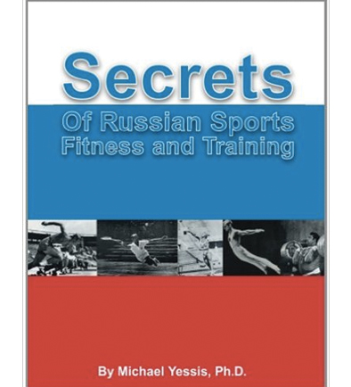 Secrets Of Russian Sports And Fitness Training By Michael Yessis