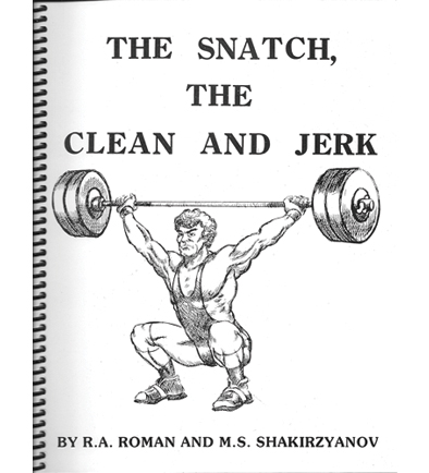 The Snatch, Clean and Jerk by R.A. Roman and M.S. Shakirzyanov
