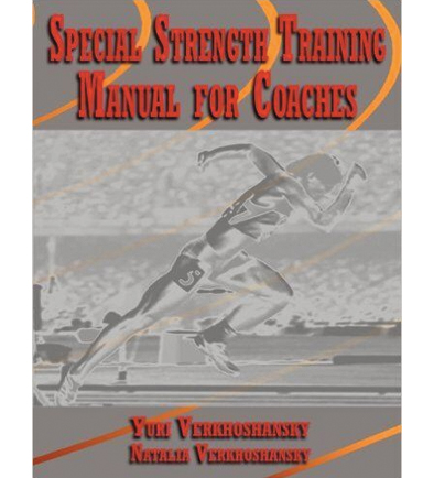 Special Strength Training Manual For Coaches By Yuri And Nathalia Verkhoshansky