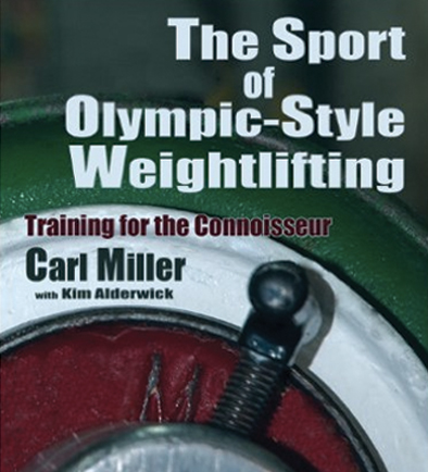 The Sport Of Olympic-Style Weightlifting By Carl Miller