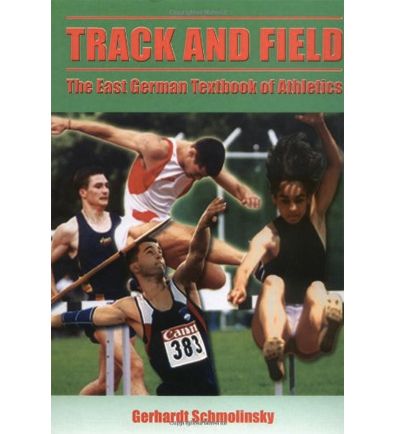 Track And Field: The East German Textbook Of Athletes By Gerhardt Schmolinsky