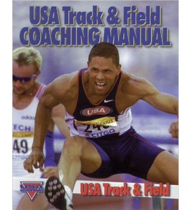 USA Track & Field Coaching Manual By Joseph L. Rogers