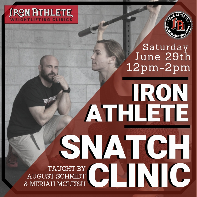 Iron Athlete Snatch Clinic Taught By August Schmidt